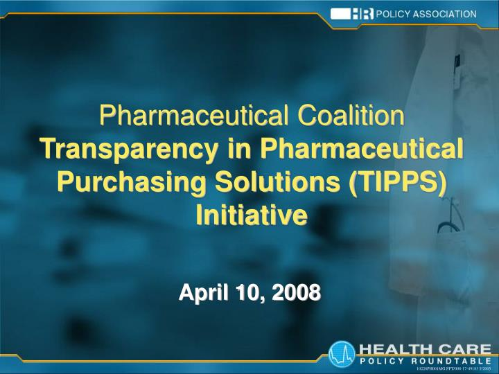 pharmaceutical coalition transparency in pharmaceutical purchasing solutions tipps initiative n.