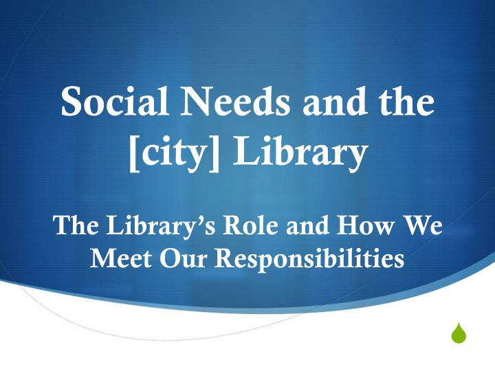 social needs and the city library n.
