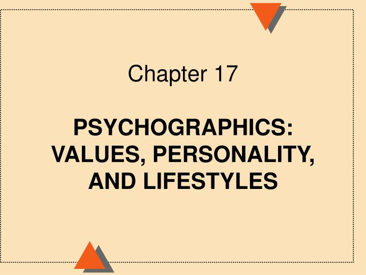 chapter 17 psychographics values personality and lifestyles n.