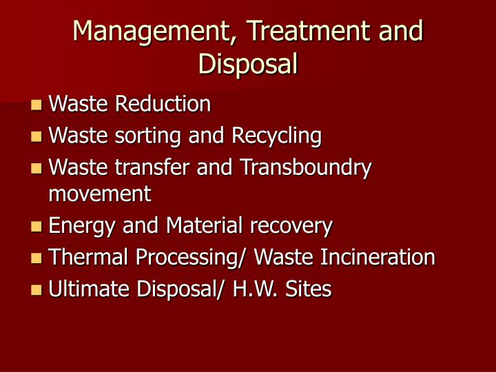 Management, Treatment and Disposal