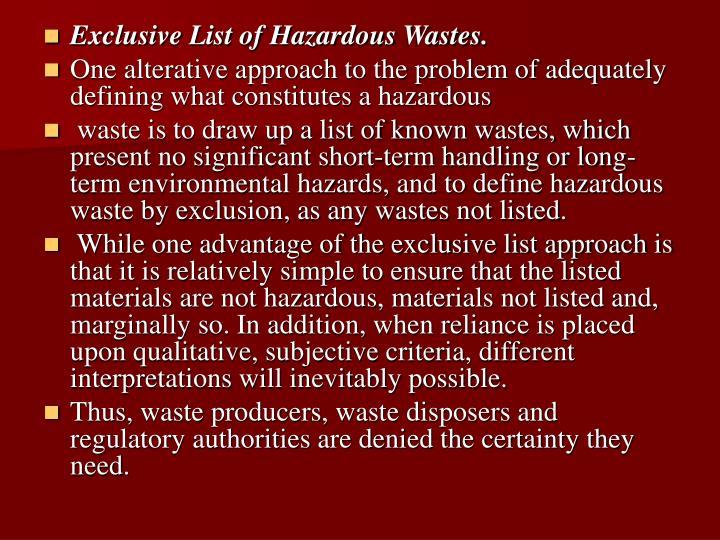 Exclusive List of Hazardous Wastes.