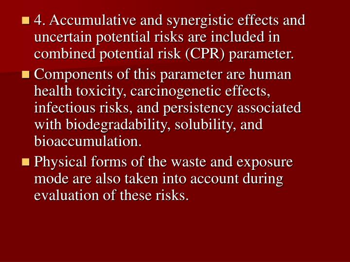 4. Accumulative and synergistic effects and uncertain potential risks are included in combined potential risk (CPR) parameter.