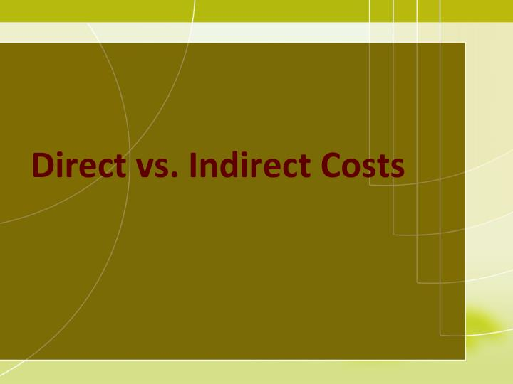 Direct vs. Indirect Costs