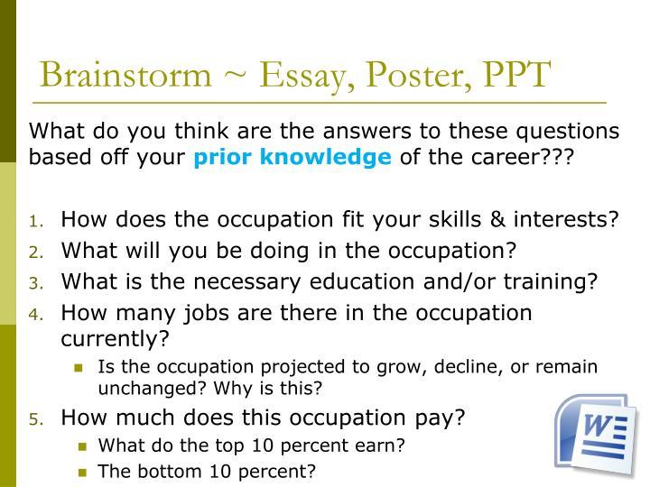 Brainstorm ~ Essay, Poster, PPT