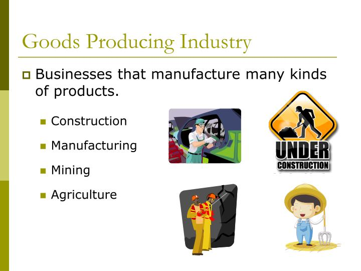 Goods Producing Industry
