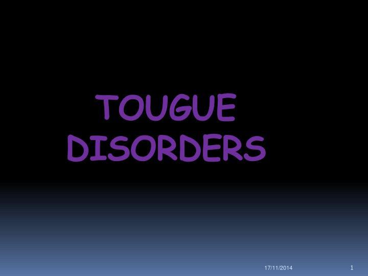 tougue disorders n.