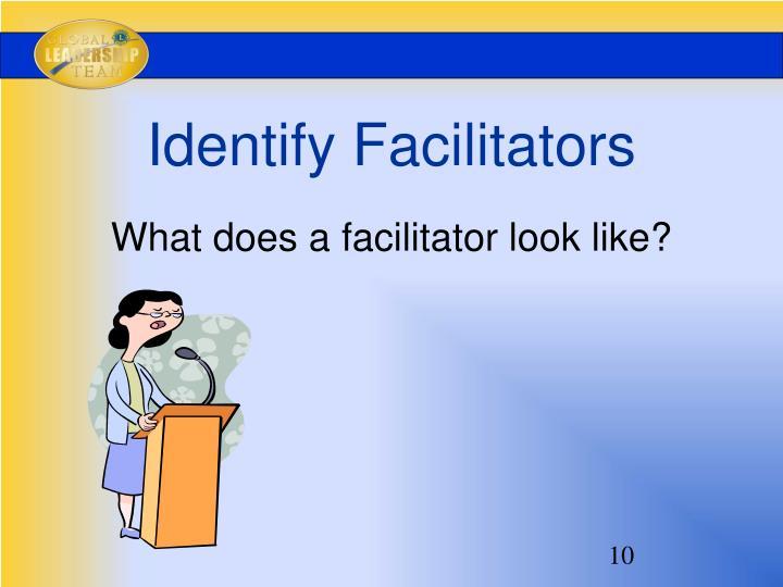 Identify Facilitators