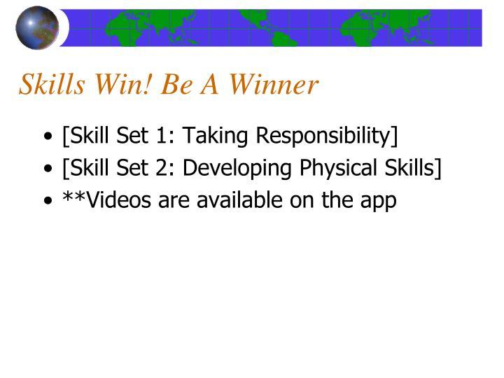 Skills Win! Be A Winner