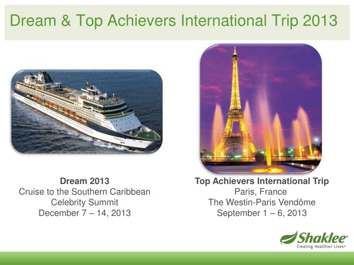 Dream top achievers international trip 2013