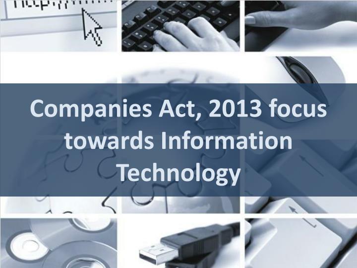 Companies Act, 2013 focus towards Information Technology