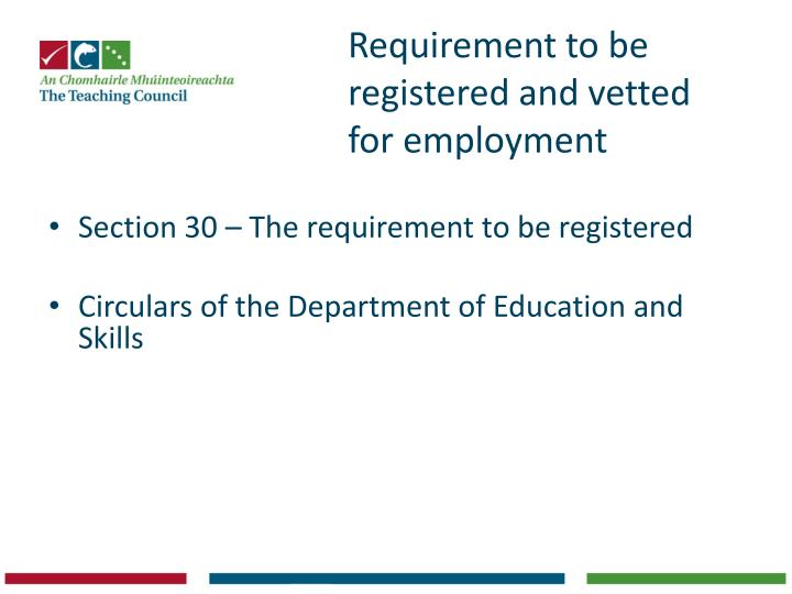 Requirement to be registered and vetted for employment