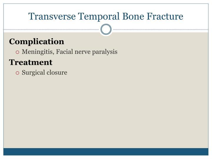 Transverse Temporal Bone Fracture