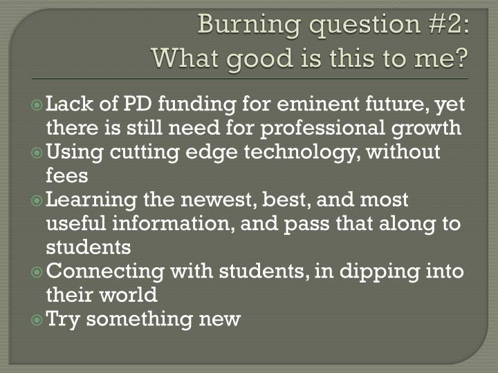 Burning question #2: