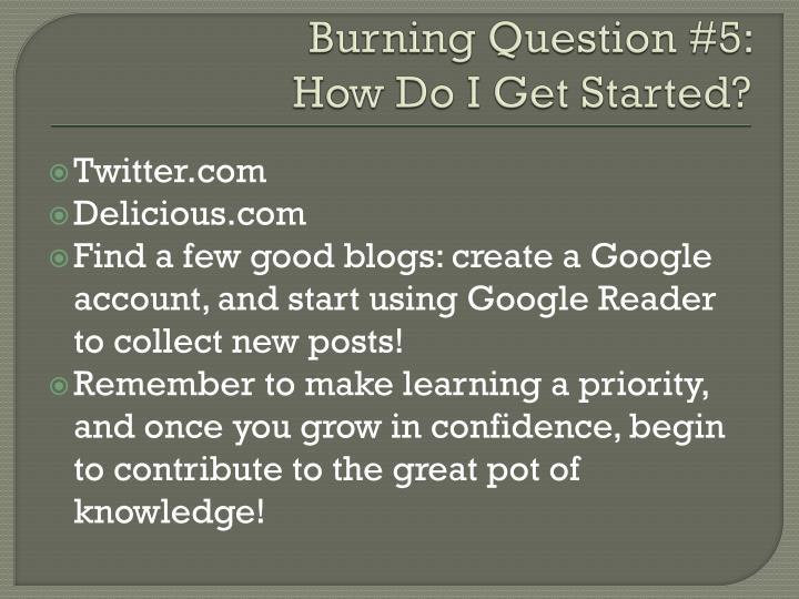 Burning Question #5: