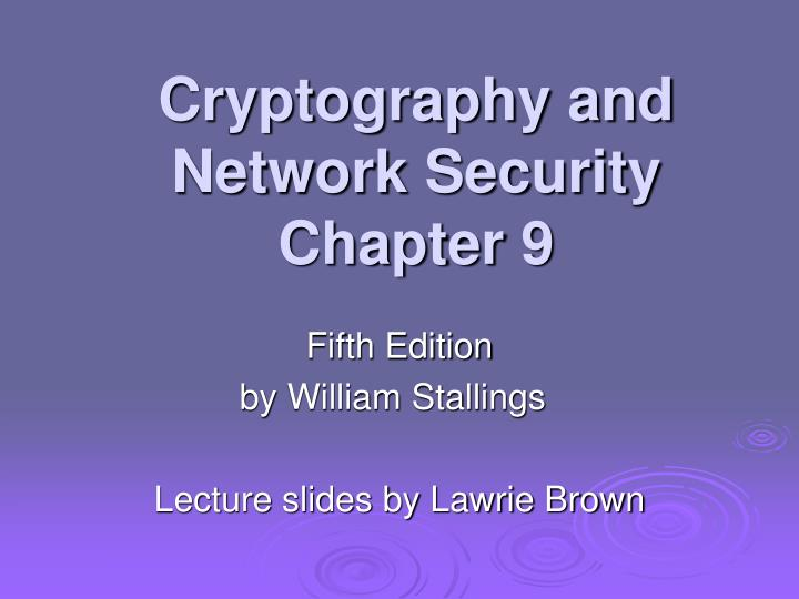 cryptography and network security chapter 9 n.