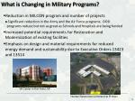what is changing in military programs