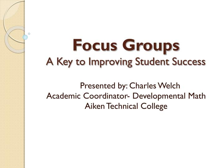 focus groups a key to improving student success n.