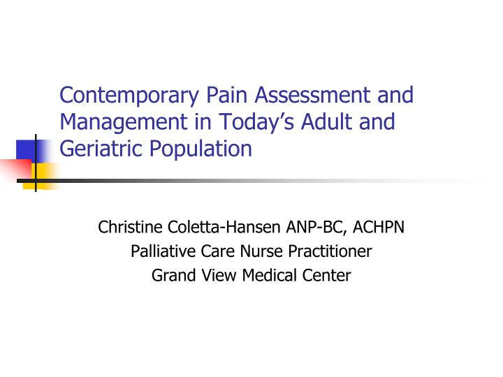 contemporary pain assessment and management in today s adult and geriatric population n.