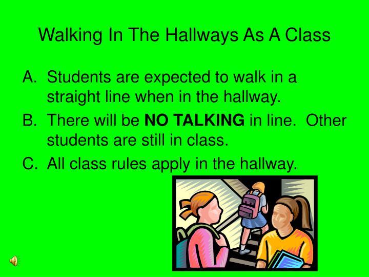 Walking In The Hallways As A Class