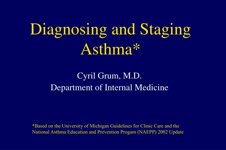 Diagnosing and staging asthma
