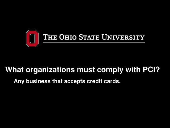 What organizations must comply with PCI?