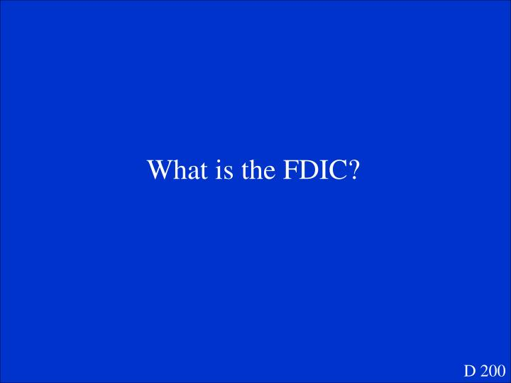 What is the FDIC?
