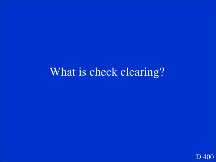 What is check clearing?