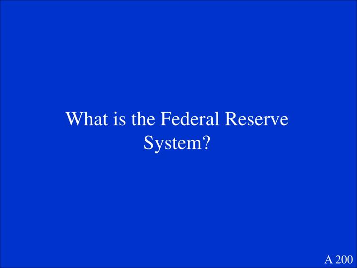 What is the Federal Reserve System?