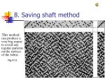 8 saving shaft method