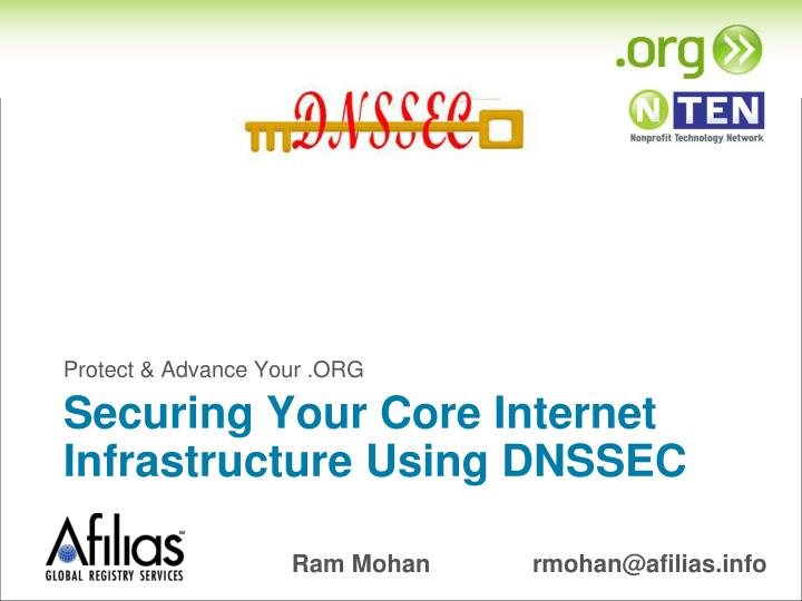 Securing Your Core Internet Infrastructure Using DNSSEC