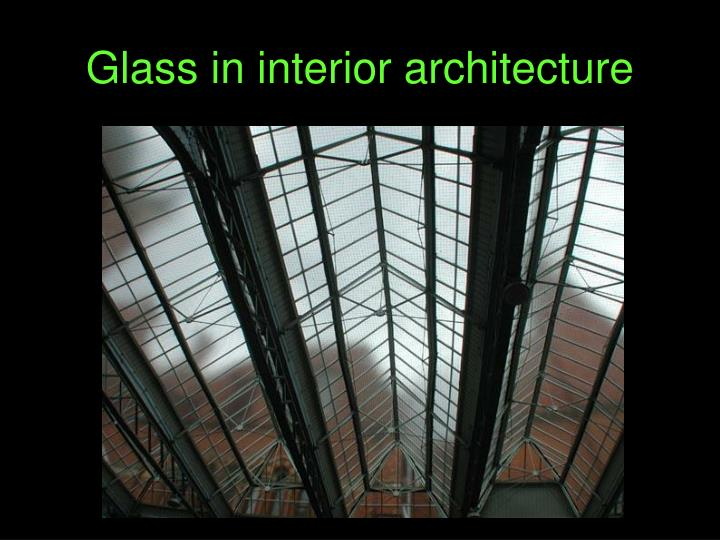 ppt glass in interior architecture powerpoint presentation id