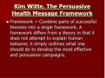 kim witte the persuasive health message framework