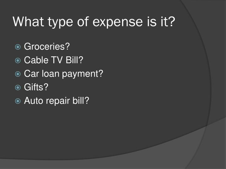 What type of expense is it?