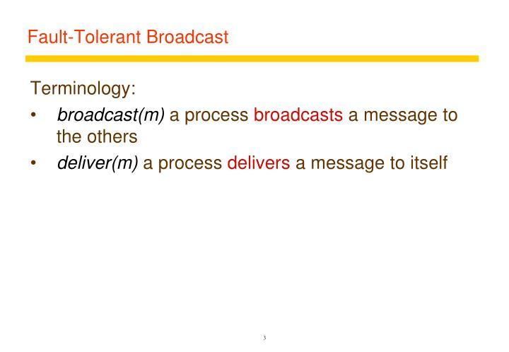 Fault tolerant broadcast