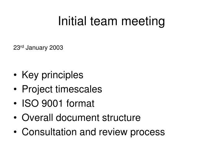 Initial team meeting