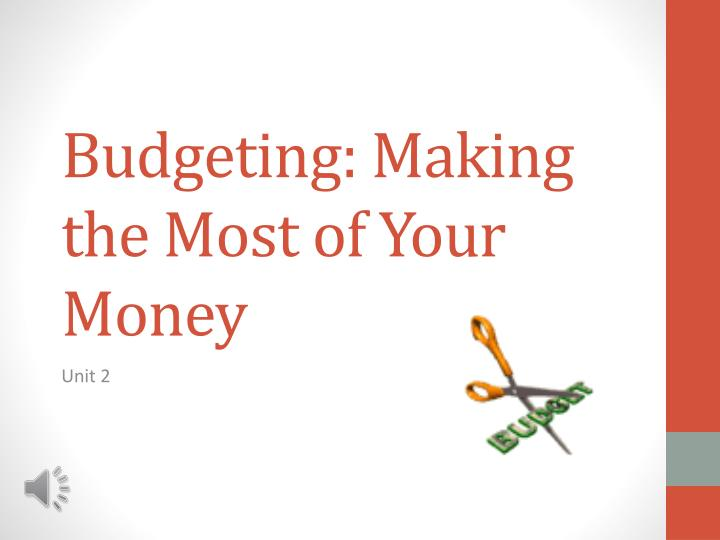 Budgeting making the most of your money