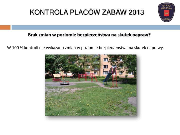 KONTROLA PLACÓW ZABAW 2013