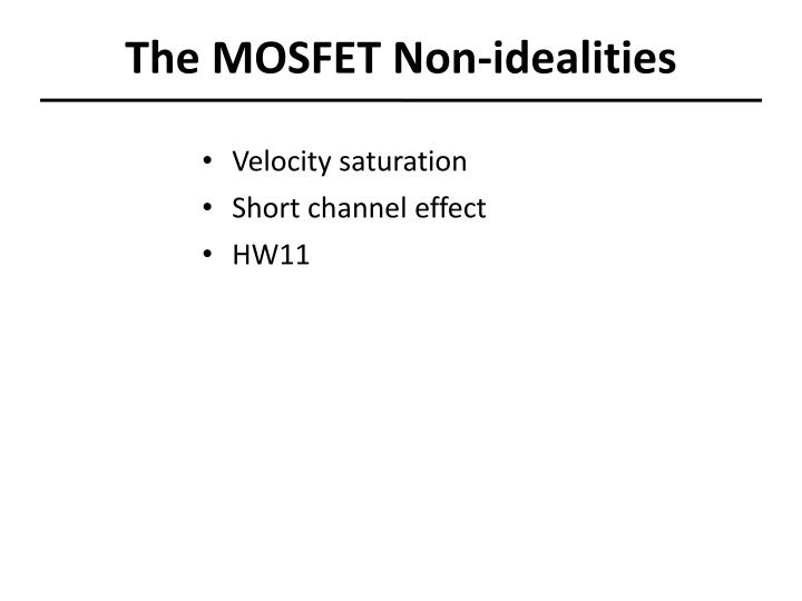 The MOSFET Non-idealities