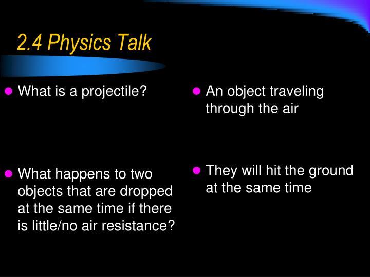 2.4 Physics Talk