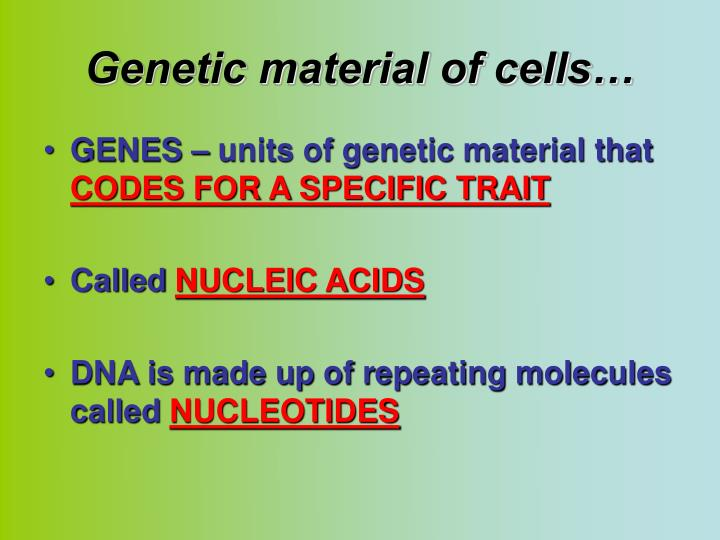 Genetic material of cells
