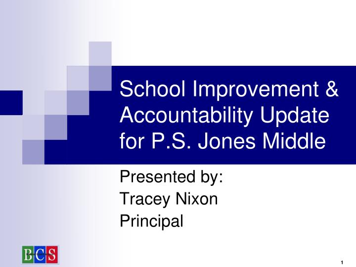 school improvement accountability update for p s jones middle n.