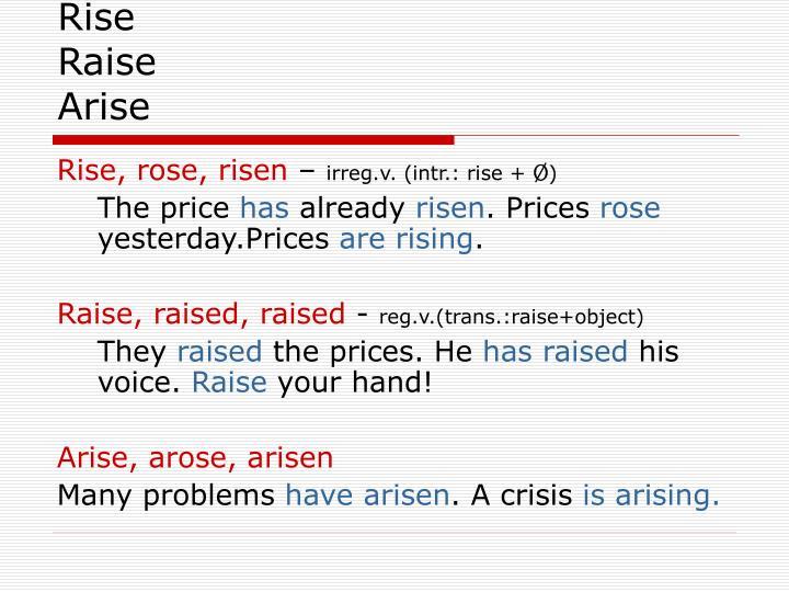Rise raise arise