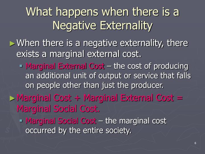 What happens when there is a Negative Externality