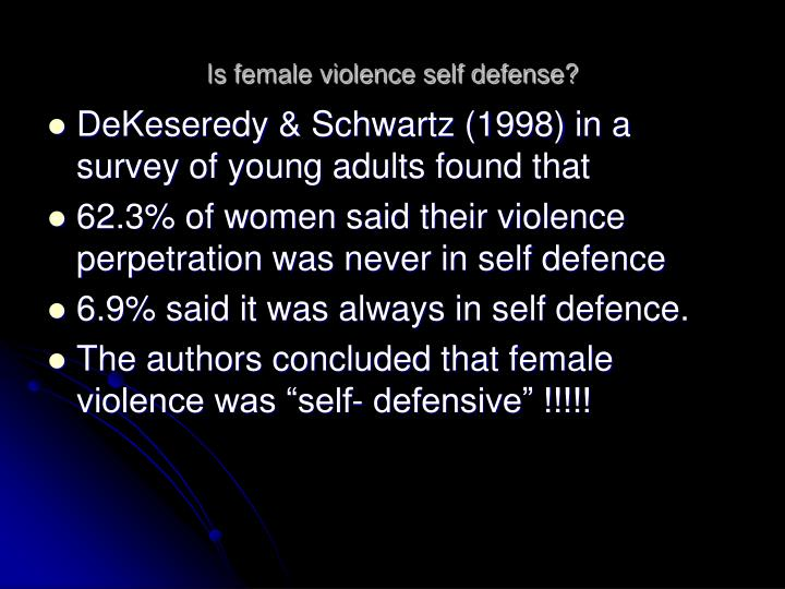 Is female violence self defense?