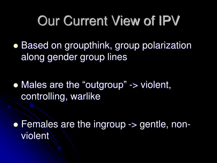 Our Current View of IPV