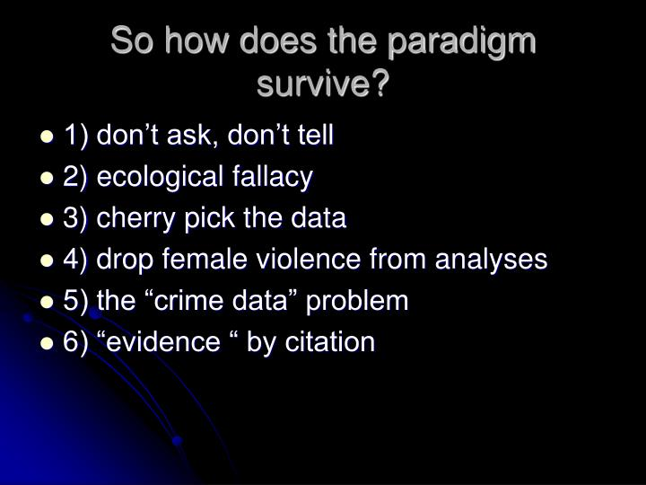 So how does the paradigm survive?