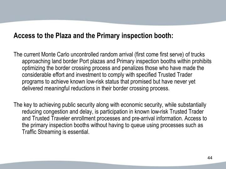 Access to the Plaza and the Primary inspection booth: