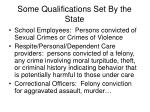 some qualifications set by the state