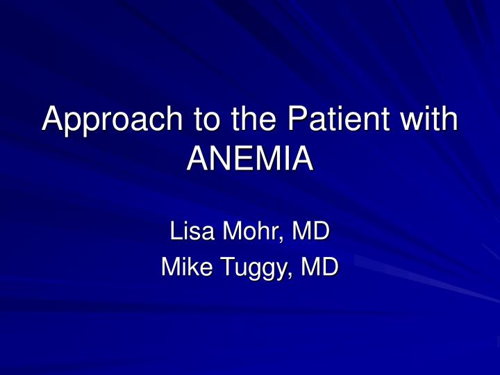 Approach to the patient with anemia