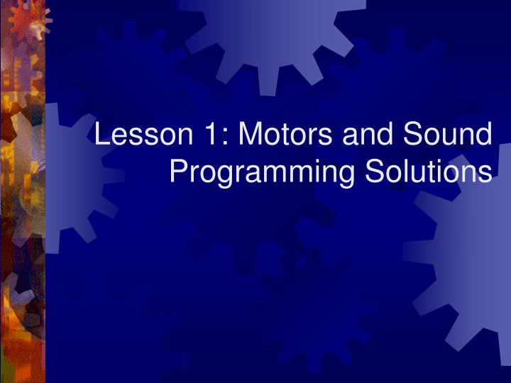 Lesson 1 motors and sound programming solutions